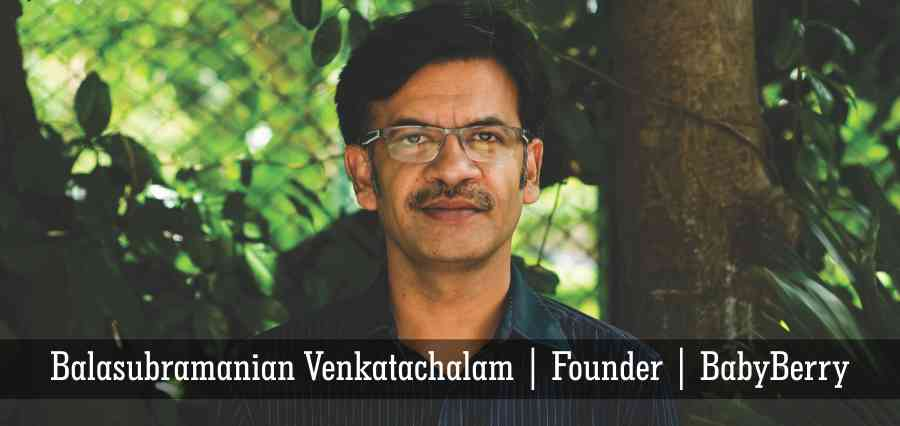 Balasubramanian Venkatachalam Founder of BabyBerry, Responses for Insights Success