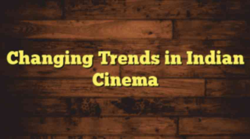 7 Films that Prove Changing Trends of Hindi Cinema